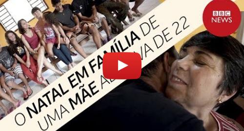 YouTube post de BBC News Brasil: 1º Natal em casa  a história da família que adotou 6 irmãos de uma só vez e agora tem 22 filhos