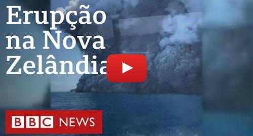 YouTube post de BBC News Brasil: As imagens da erupção de vulcão que matou turistas na Nova Zelândia