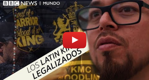 """Publicación de Youtube por BBC News Mundo: Los """"Latin Kings"""", los pandilleros legalizados de Ecuador"""