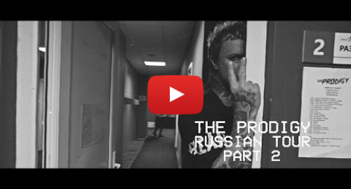 Youtube пост, автор: The Prodigy: The Prodigy - Their Law (Live in Russia)
