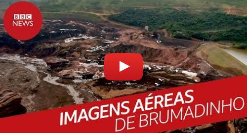 YouTube post de BBC News Brasil: Imagens aéreas da tragédia em Brumadinho