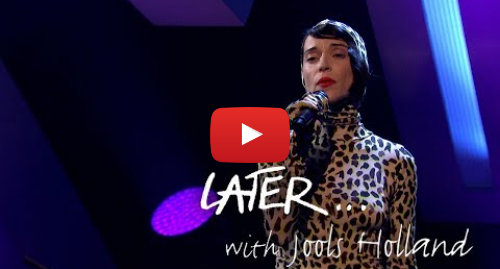 Youtube post by BBC Music: St. Vincent - New York - Later… with Jools Holland - BBC Two