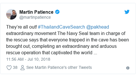 Twitter post by @martinpatience: They're all out! #ThailandCaveSearch @pakhead extraordinary movement The Navy Seal team in charge of the rescue says that everyone trapped in the cave has been brought out, completing an extraordinary and arduous rescue operation that captivated the world ...