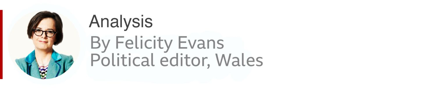 Analysis by Felicty Evans, BBC Wales political editor