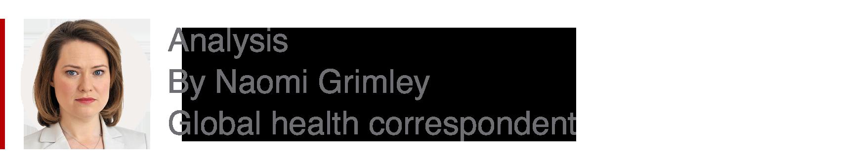 Analysis box by Naomi Grimley, Global health correspondent