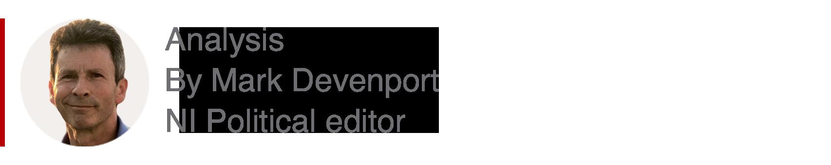 Analysis box by Mark Devenport, NI political editor