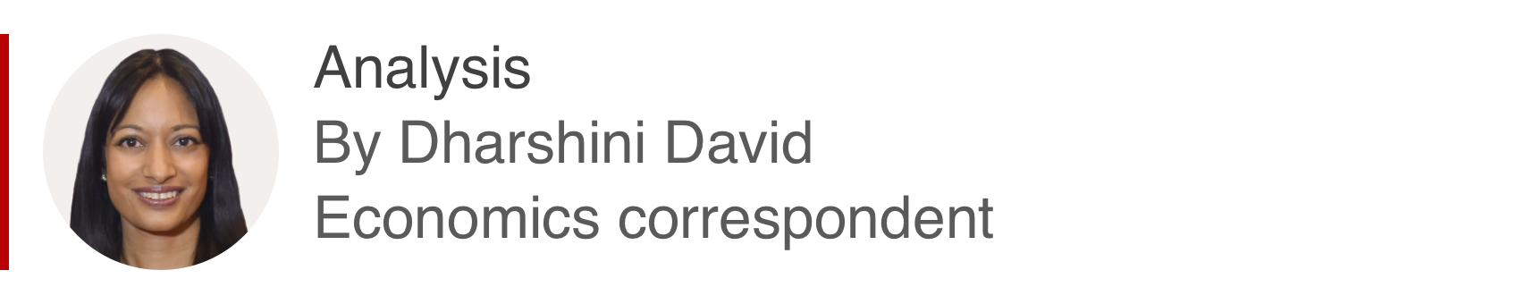 Analysis box by Dharshini David, economics correspondent