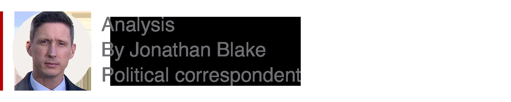 Analysis box by Jonathan Blake, political correspondent