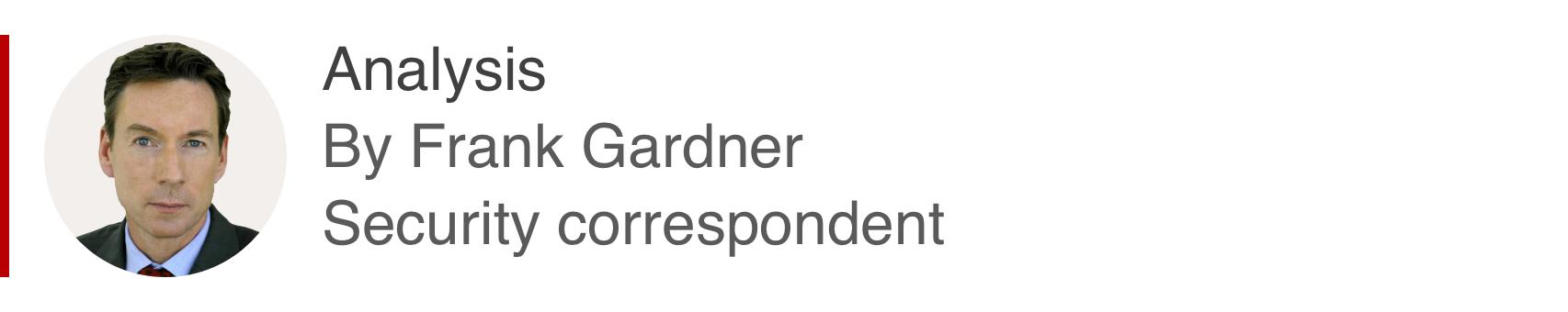 Analysis box by Frank Gardner, security correspondent