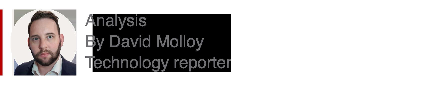 Analysis box by David Molloy, technology reporter