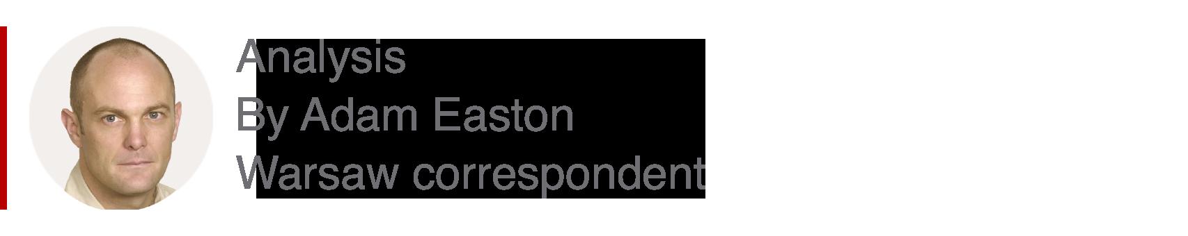 Analysis box by Adam Easton, Warsaw correspondent