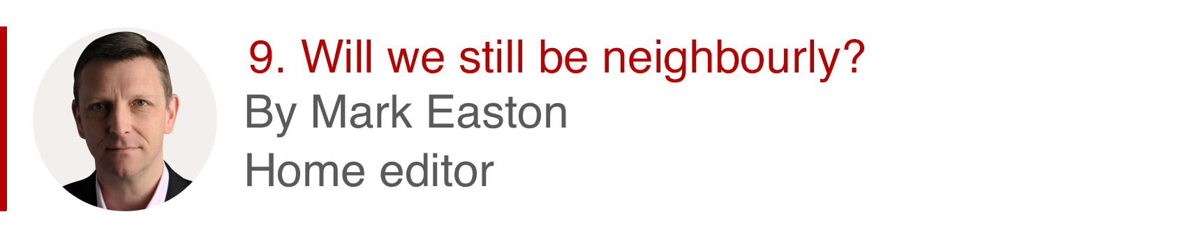 9. Will we still be neighbourly? By Mark Easton, Home editor