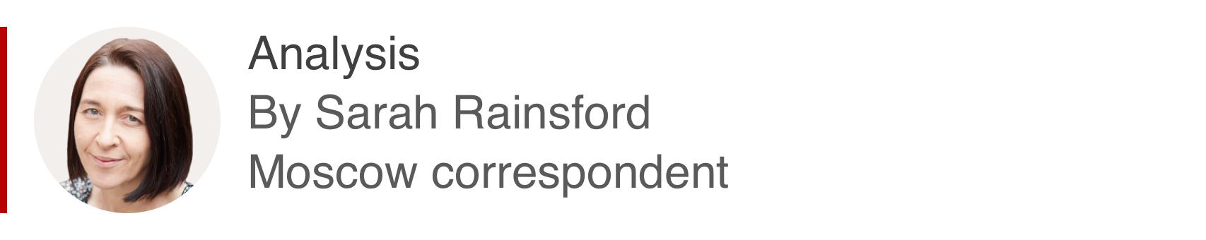 Analysis box by Sarah Rainsford, Moscow correspondent