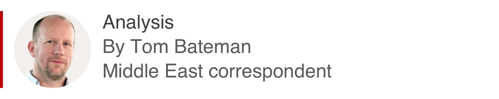 Analysis box by Tom Bateman, Middle East correspondent