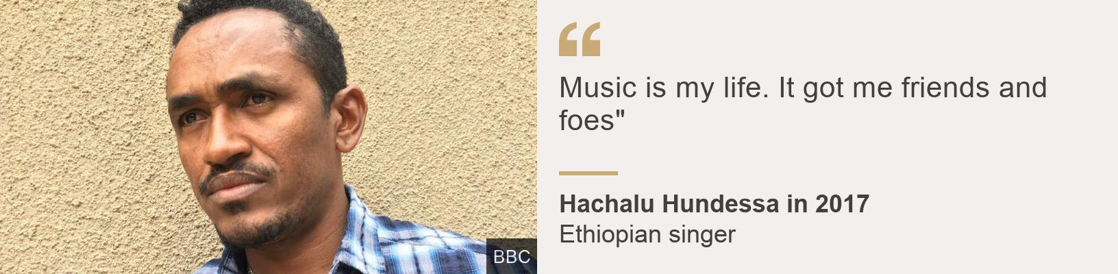 """Music is my life. It got me friends and foes"""", Source: Hachalu Hundessa in 2017, Source description: Ethiopian singer, Image: Hachalu Hundessa"