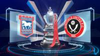 FA Cup: Ipswich 0-1 Sheffield United highlights