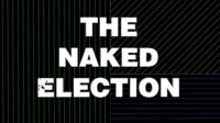 Naked Election graphic