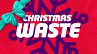 Graphic slate saying Christmas waste