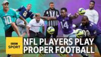 NFL players play proper football