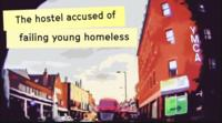 The hostel accused of failing young homeless