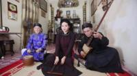 Nguyen Van Mui's family performing Ca tru, an ancient style of music from North Vietnam