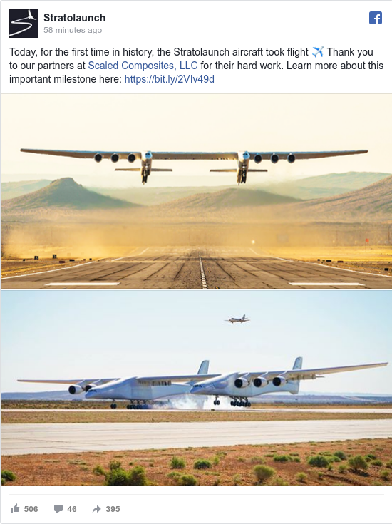 Facebook пост, автор: Stratolaunch: Today, for the first time in history, the Stratolaunch aircraft took flight ✈ Thank you to our partners at Scaled...