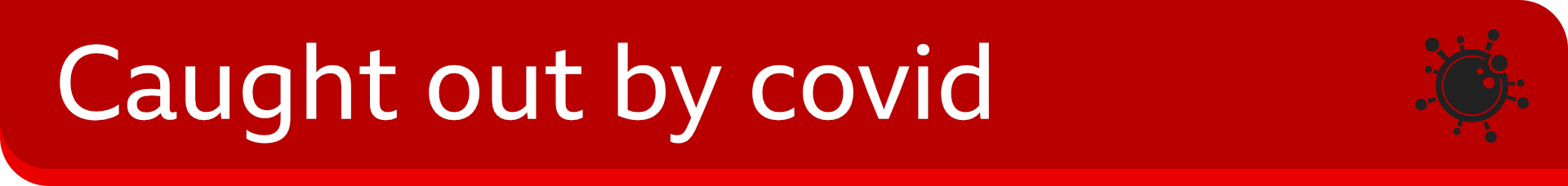 Caught out by covid banner graphic