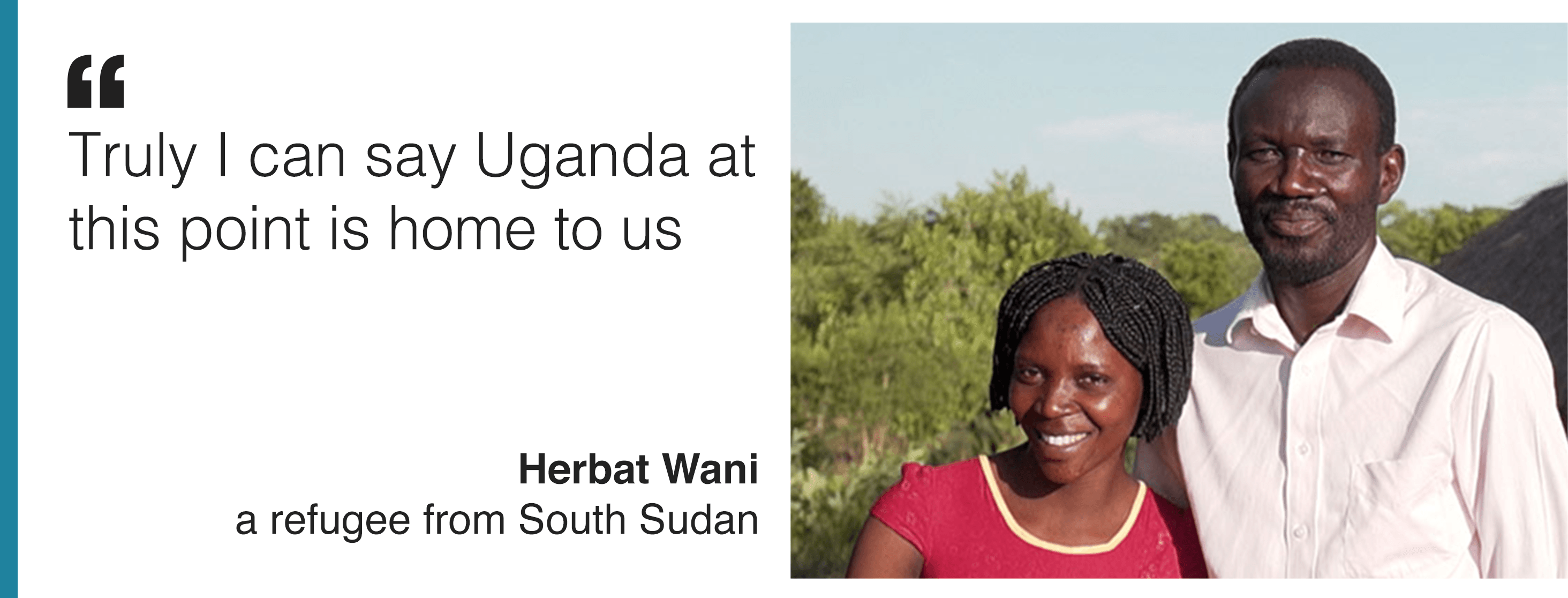 "Image and quote from Herbat Wani, who says: ""Truly I can say Uganda at this point is home to us."""