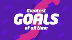 greatest goals.