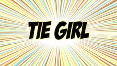 Tie Girl?