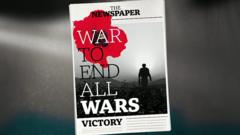 A newspaper saying 'war to end all wars'
