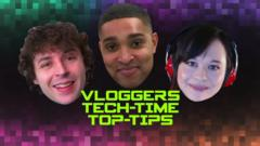 Vloggers' top tips