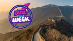 The Great Wall of China and Quiz of the Week!