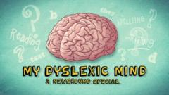 A title slide for My Dyslexic Mind - A Newsround Special. It shows a cartoon image of a brain.