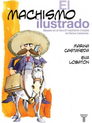 """Tapa del libro """"El machismo ilustrado"""". (Crédito: Taurus)"""