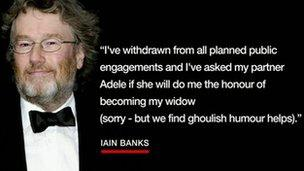 Part of Iain Banks's announcement of his terminal illness