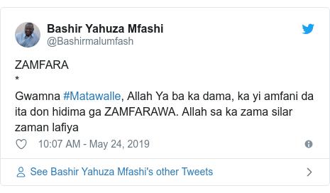 Twitter wallafa daga @Bashirmalumfash: ZAMFARA*Gwamna #Matawalle, Allah Ya ba ka dama, ka yi amfani da ita don hidima ga ZAMFARAWA. Allah sa ka zama silar zaman lafiya