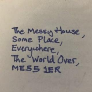 A letter addressed to The Messy House