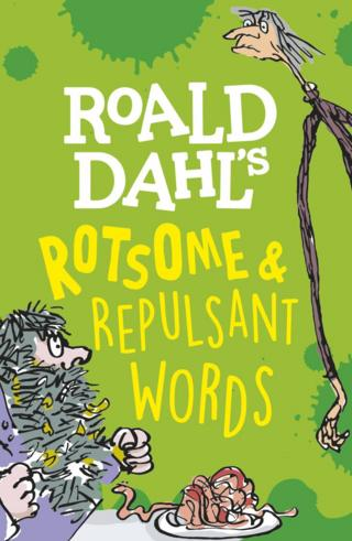 Book cover of Roald Dahl's Rostome and Repulsant Words