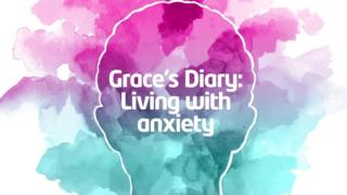 Grace's diary: what's it like living with anxiety