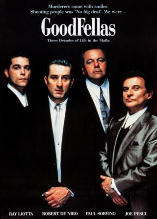 """A poster to promote the GoodFellas film reads """"Murderers come qwith smiles. Shooting people was no big deal. We were... GoodFellas""""."""