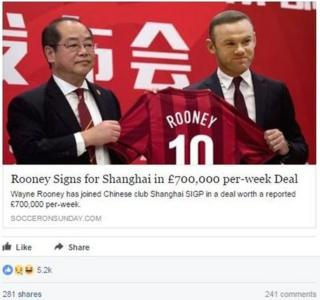 Fake Headline: Rooney signs for Shanghai. This spoof news story was widely circulated on Facebook
