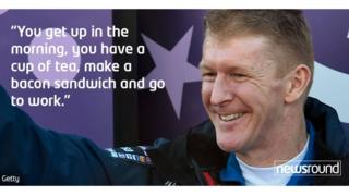 "Tim Peake: ""You get up in the morning, you have a cup of tea, make a bacon sandwich and go to work."""