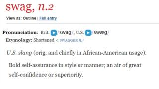 "Screengrab of the definition of 'Swag' from the Oxford English Dictionary ""Bold self-assurance in style or manner; an air of great self-confidence or superiority""."