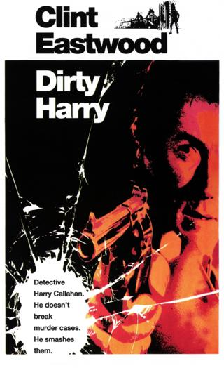 """A poster advertising Clint Eastwood's Dirty Harry film reads """"Detective Harry Callahan. He doesn't just solve murder cases. He smashes them""""."""