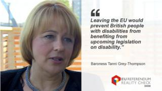 "Baroness Tanni Grey Thompson saying: ""Leaving the EU would prevent British people with disabilities from benefiting from upcoming legislation on disability."""