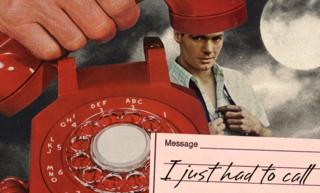 "Illustration showing a man and a telephone, with the message, ""I just had to call"""