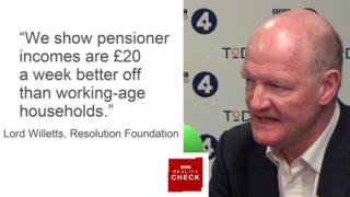 Lord Willetts saying: We show pensioner incomes are £20 a week better off than working-age incomes