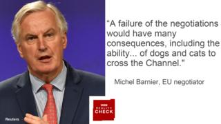 Michel Barnier saying: A failure of the negotiations would have many consequences, including the ability... of dogs and cats to cross the Channel.