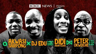 Akwasi, DJ Edu, Didi and Peter Okwoche talk BBC Pidgin